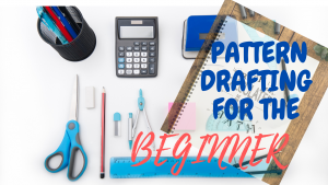 PATTERN DRAFTING:DRESS PATTERN DRAFTING FOR THE BEGINNER