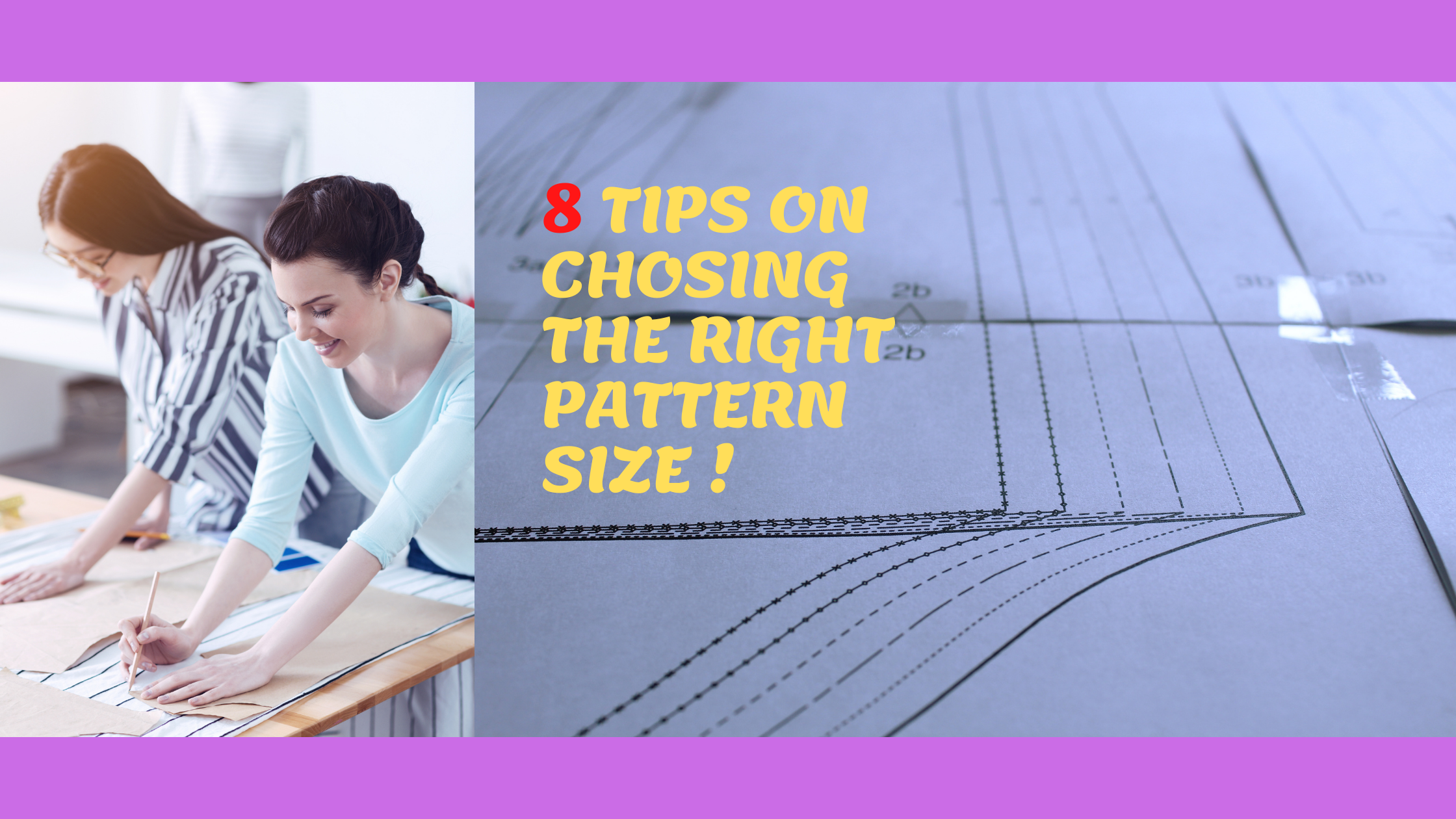 8 TIPS ON CHOOSING THE RIGHT PATTERN SIZE.