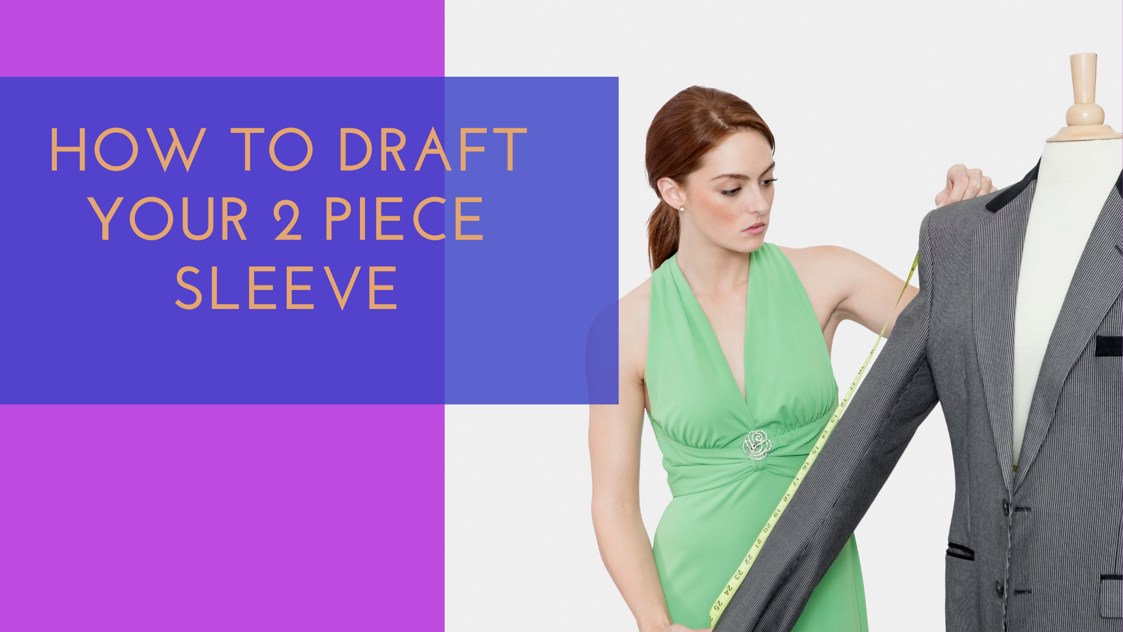 HOW TO DRAFT A TWO PIECE SLEEVE