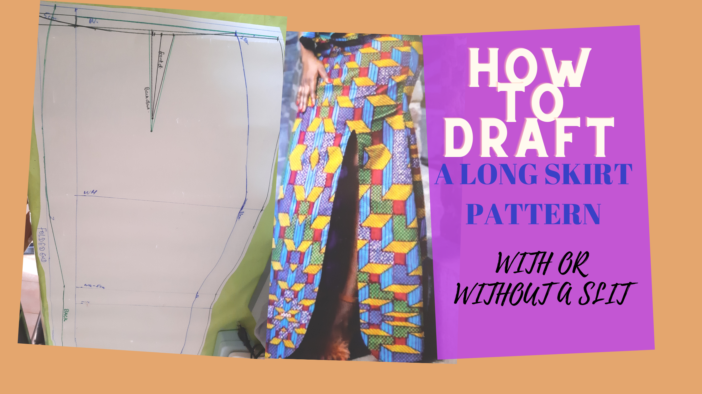 HOW TO DRAFT A LONG SKIRT PATTERN.WITH OR WITHOUT FRONT SLIT