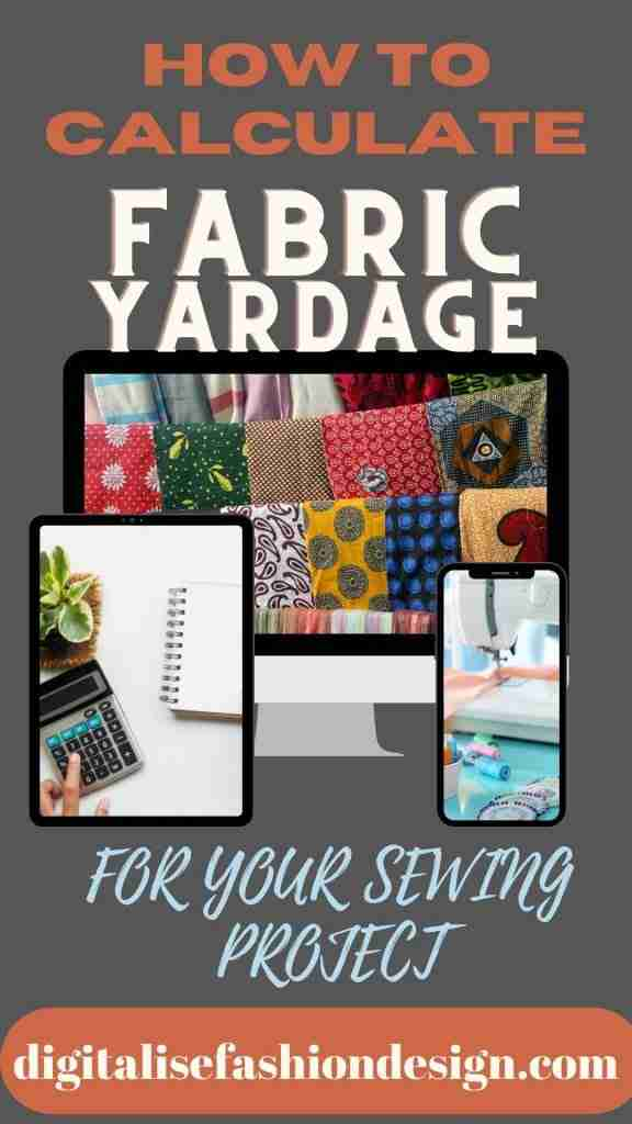 HOW TO CALCULATE FABRIC YARDAGE FOR YOUR SEWING PROJECT